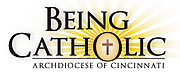 Being Catholic - Archdiocese of Cincinnati